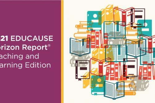 2021 EDUCAUSE Horizon Report | Teaching and Learning Edition